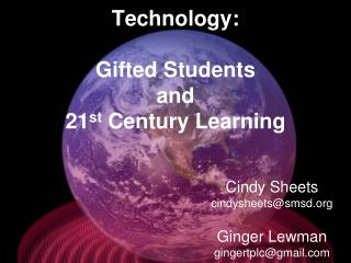 Technology:  Gifted Students  and  21 st  Century Learning