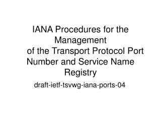 draft-ietf-tsvwg-iana-ports-04