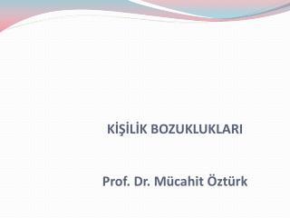 K???L?K BOZUKLUKLARI Prof. Dr. M�cahit �zt�rk