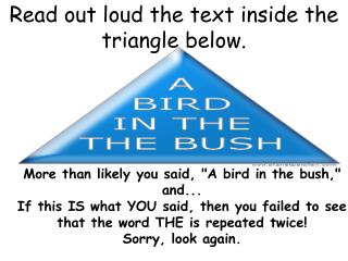 Read out loud the text inside the triangle below.
