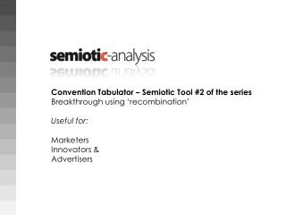 Convention  Tabulator � Semiotic Tool #2 of the series Breakthrough using �recombination�