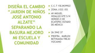 C.C.T 15EJN3992Z ZONA J 033 /03 AV MIGUEL HIDALGO NTE S/N HEROES II DE ECATEPEC ESTADO DE MÉXICO
