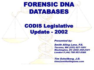 FORENSIC DNA  DATABASES  CODIS Legislative  Update - 2002