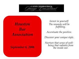 Houston Bar Association September 6, 2006