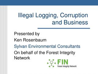 Illegal Logging, Corruption and Business
