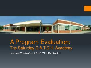A Program Evaluation:  The Saturday C.A.T.C.H. Academy