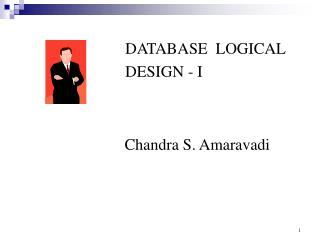 DATABASE  LOGICAL DESIGN - I