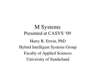 M Systems Presented at CASYS '09
