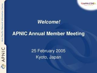 Welcome! APNIC Annual Member Meeting
