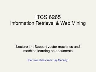 ITCS 6265  Information Retrieval & Web Mining