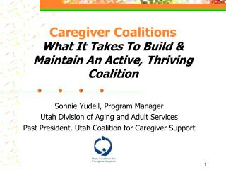 Caregiver Coalitions What It Takes To Build & Maintain An Active, Thriving Coalition