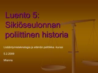 Luento 5: Sikiöseulonnan poliittinen historia