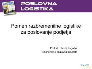 Pomen razbremenilne logistike za poslovanje podjetja