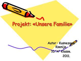 Projekt : « Unsere Familie »