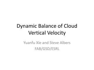 Dynamic Balance of Cloud Vertical Velocity