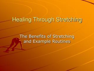Healing Through Stretching