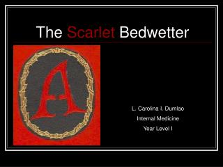 The Scarlet Bedwetter
