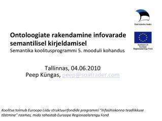 Tallinnas, 04.06.2010 Peep Küngas,  peep@soatrader