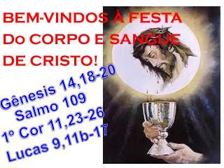 BEM-VINDOS � FESTA Do CORPO E SANGUE DE CRISTO!