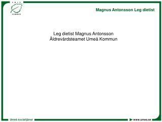 Leg dietist Magnus Antonsson Äldrevårdsteamet Umeå Kommun