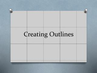 Creating Outlines