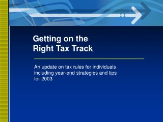 Getting on the  Right Tax Track