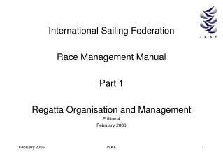 International Sailing Federation Race Management Manual Part 1 Regatta Organisation and Management