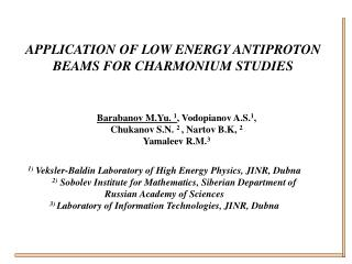 APPLICATION OF LOW ENERGY ANTIPROTON BEAMS FOR CHARMONIUM STUDIES