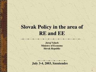 Slovak Policy in the  area  of  RE and EE