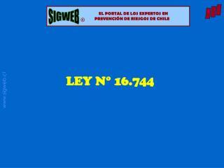 LEY N  16.744