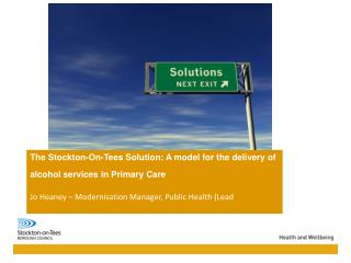 The Stockton-On-Tees Solution: A model for the delivery of alcohol services in Primary Care