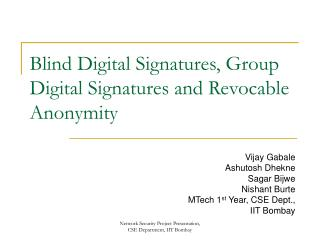 Blind Digital Signatures, Group Digital Signatures and Revocable Anonymity