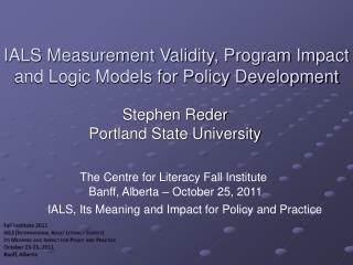 IALS Measurement Validity, Program Impact and Logic Models for Policy Development
