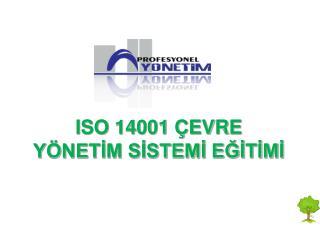 ISO 14001 ÇEVRE YÖNETİM SİSTEMİ EĞİTİMİ