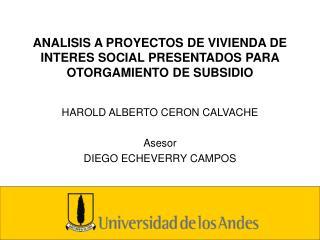 ANALISIS A PROYECTOS DE VIVIENDA DE INTERES SOCIAL PRESENTADOS PARA OTORGAMIENTO DE SUBSIDIO