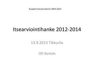 Itsearviointihanke 2012-2014