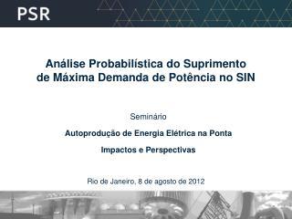 Análise Probabilística do Suprimento de Máxima Demanda de Potência no SIN