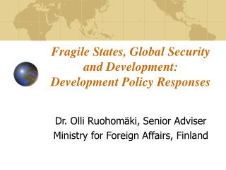 Fragile States, Global Security and Development:  Development Policy Responses
