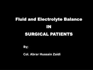 Fluid and Electrolyte Balance IN  SURGICAL PATIENTS