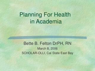 Planning For Health  in Academia