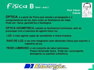 Prof. Edson      Cebola