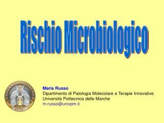 Maria Russo Dipartimento di Patologia Molecolare e Terapie Innovative