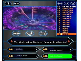 Who Wants to be a Business  Documents Millionaire?