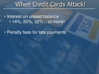 When Credit Cards Attack!
