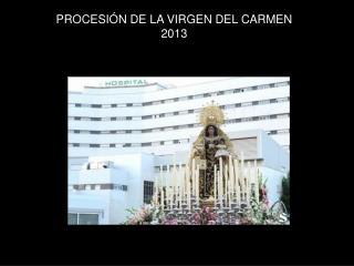 PROCESIÓN DE LA VIRGEN DEL CARMEN 2013