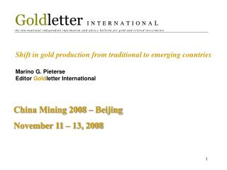 Shift in gold production from traditional to emerging countries Marino G. Pieterse