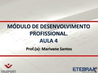 MÓDULO DE DESENVOLVIMENTO PROFISSIONAL. AULA 4