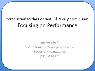 Introduction to the Content  Literacy  Continuum:  Focusing on Performance