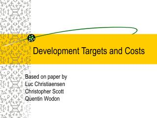 Development Targets and Costs