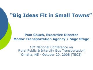 �Big Ideas Fit in Small Towns�